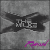 The Milk 2 - Teleos Remixed