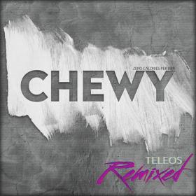 Chewy - Teleos Remixed