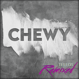 Chewy - Teleos Remixed