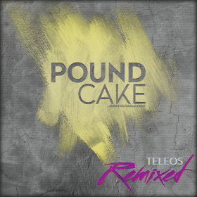 Pound Cake - Teleos Remixed
